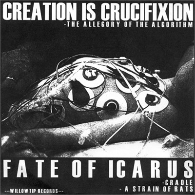 Creation Is Crucifixion | Fate Of Icarus - Split